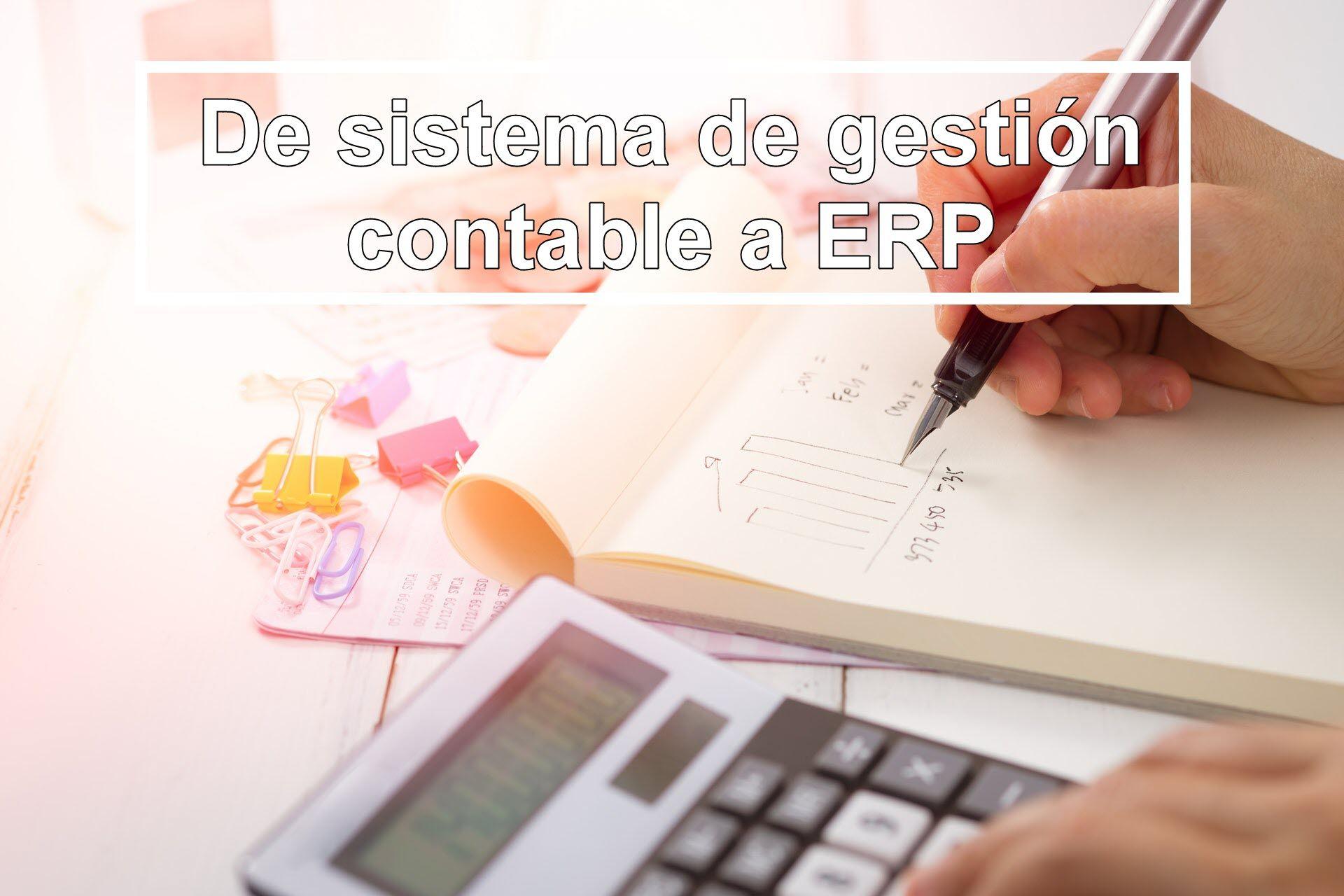 De sistema de gestión contable a ERP