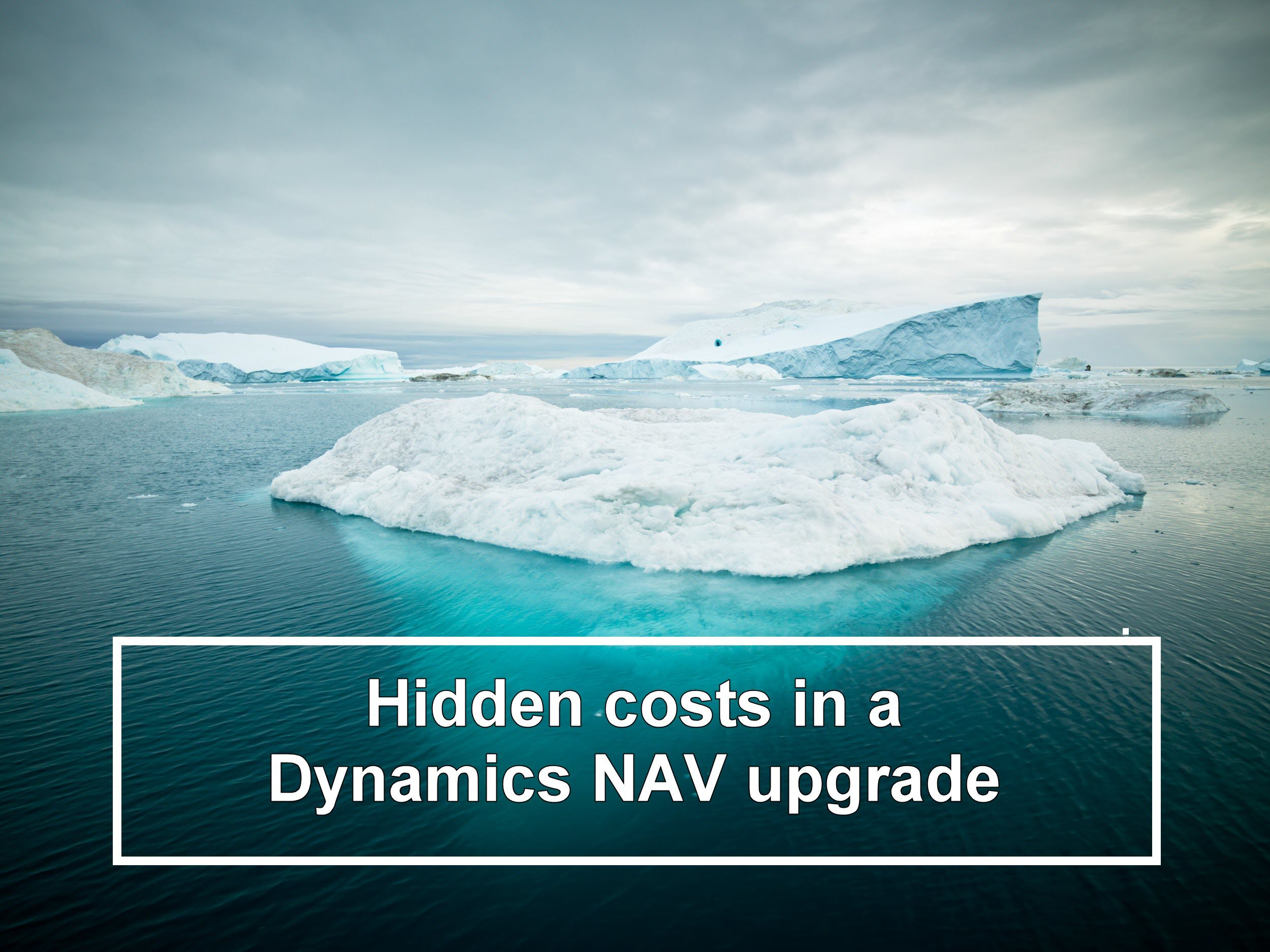 Hidded costs Dynamics NAV upgrade