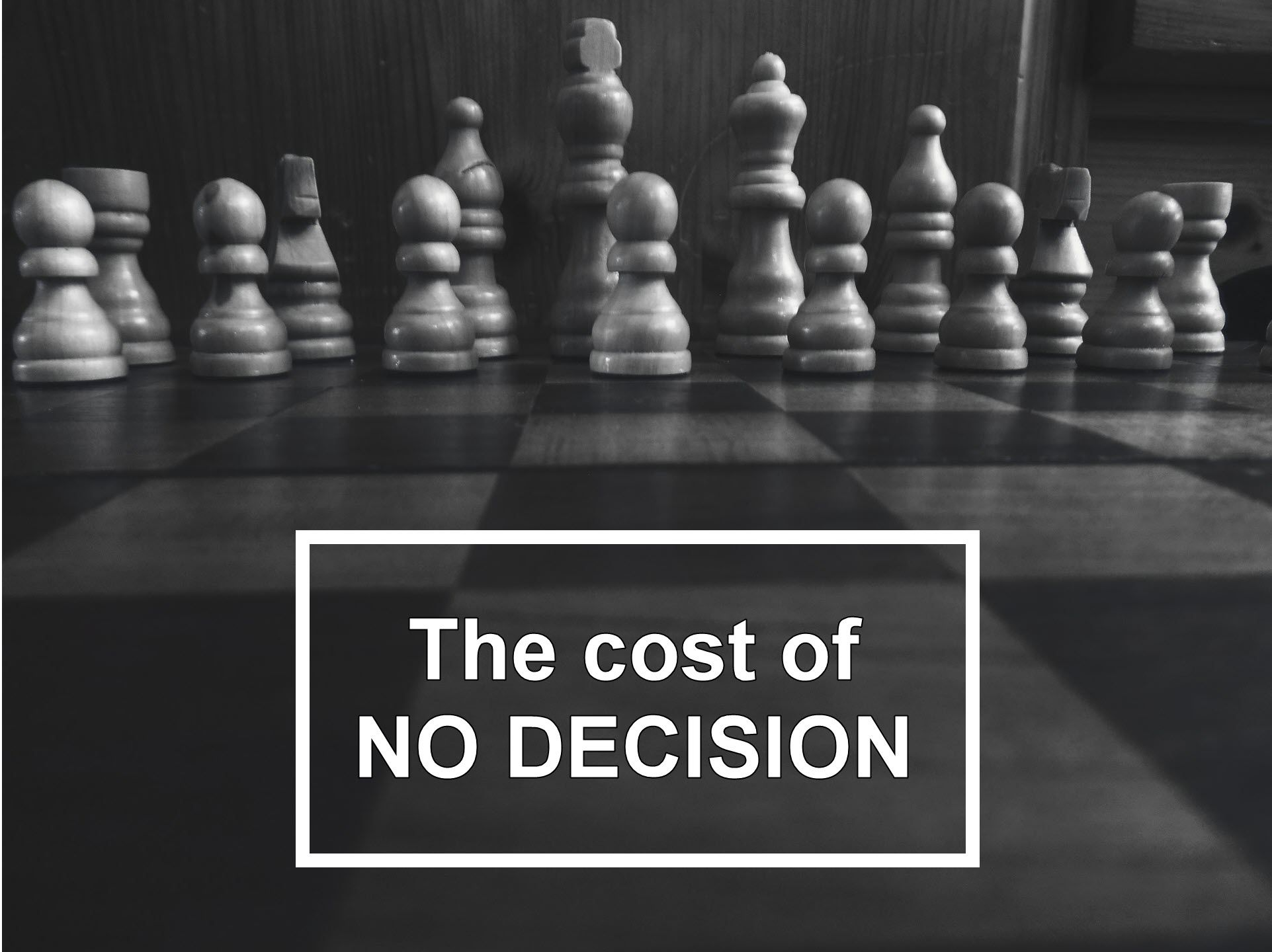 The cost of no decision